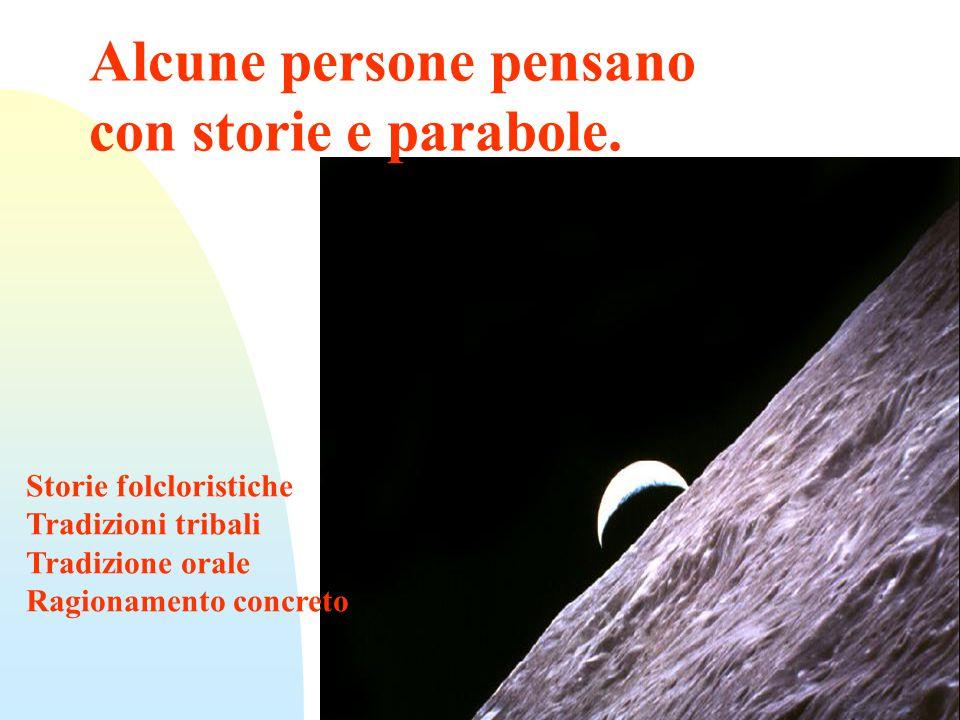 Alcune persone pensano con storie e parabole.