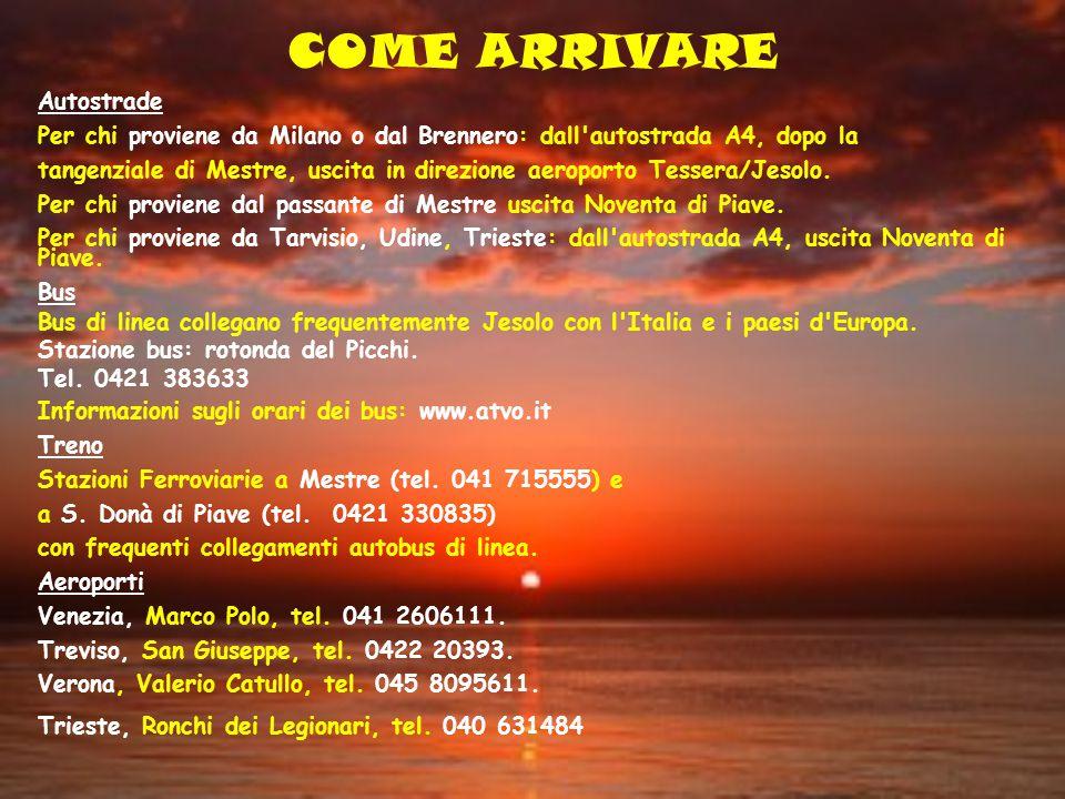 COME ARRIVARE Autostrade Per chi proviene da Milano o dal Brennero: dall'autostrada A4, dopo la tangenziale di Mestre, uscita in direzione aeroporto T