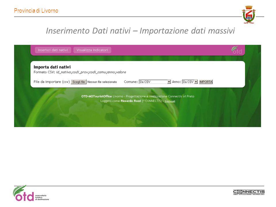 Provincia di Livorno Inserimento Dati nativi – Importazione dati massivi