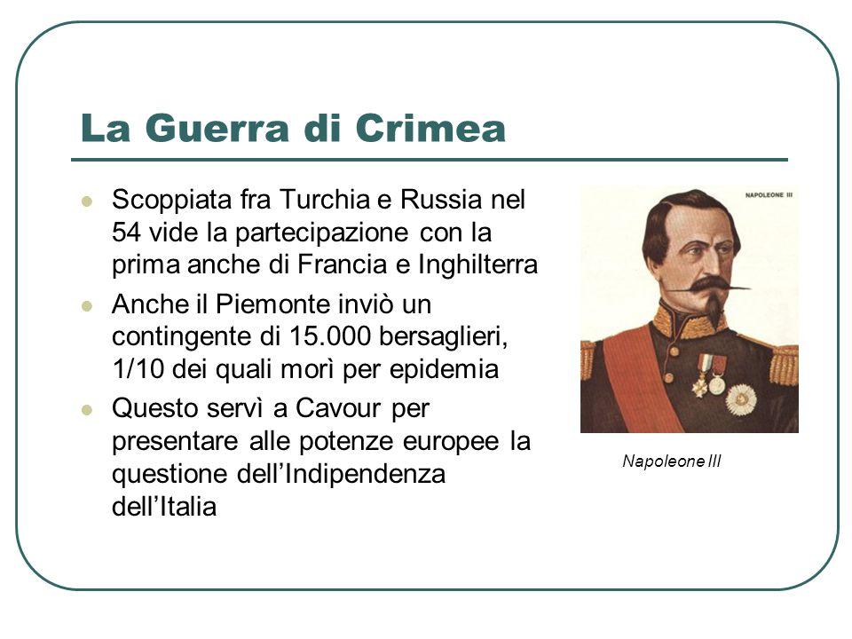La Guerra di Crimea Scoppiata fra Turchia e Russia nel 54 vide la partecipazione con la prima anche di Francia e Inghilterra Anche il Piemonte inviò u