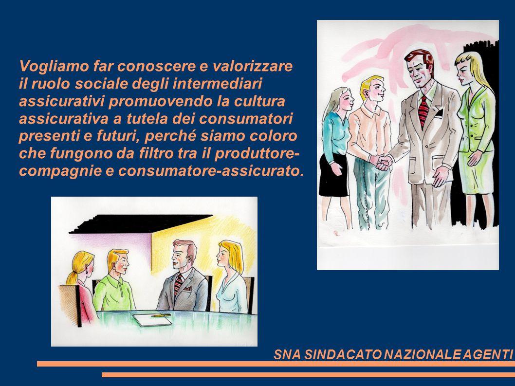 Vogliamo far conoscere e valorizzare il ruolo sociale degli intermediari assicurativi promuovendo la cultura assicurativa a tutela dei consumatori pre