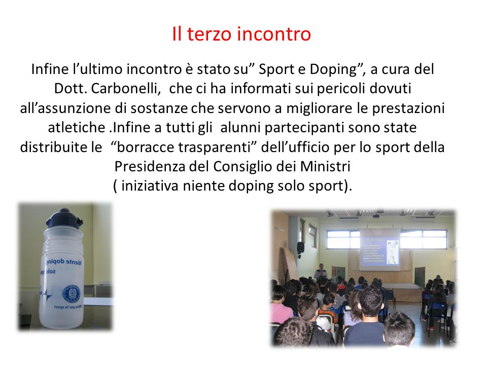 Infine lultimo incontro è stato su Sport e Doping, a cura del Dott.
