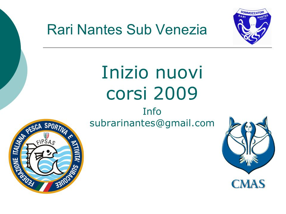 Rari Nantes Sub Venezia Inizio nuovi corsi 2009 Info subrarinantes@gmail.com