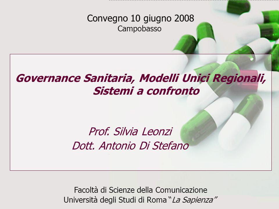 Governance Sanitaria, Modelli Unici Regionali, Sistemi a confronto Prof.