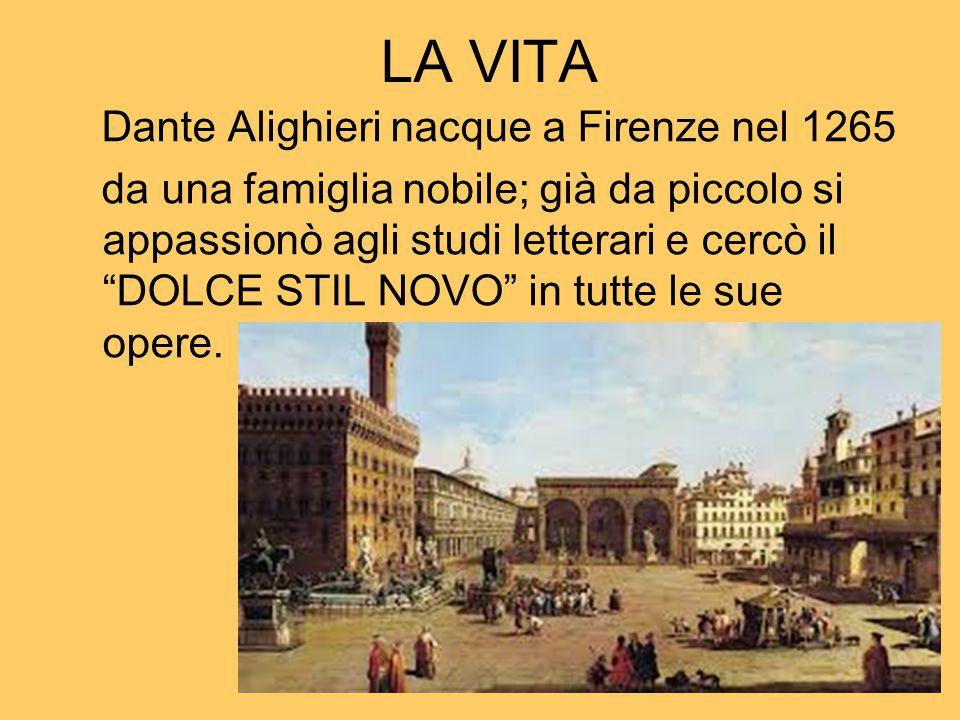 a cura di: ANGIOLA ERASMO LA VITA Dante Alighieri nacque a Firenze nel 1265 da una famiglia nobile; già da piccolo si appassionò agli studi letterari