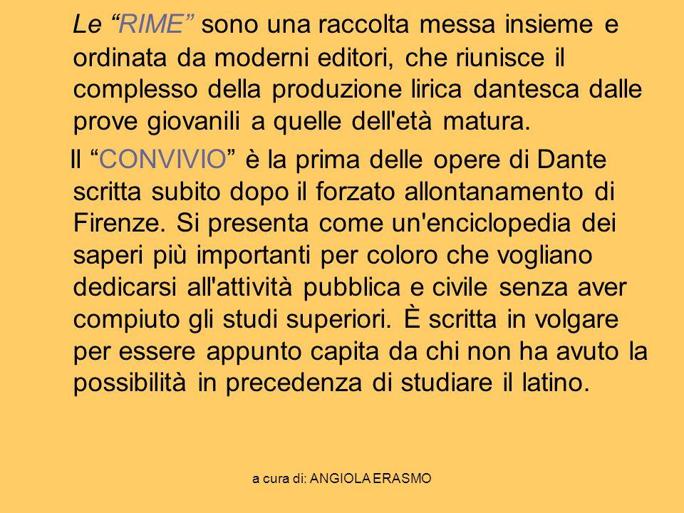 a cura di: ANGIOLA ERASMO LA DIVINA COMMEDIA La DIVINA COMMEDIA, a cui Dante iniziò a lavorare verso il 1300, è certamente la sua opera più importante.