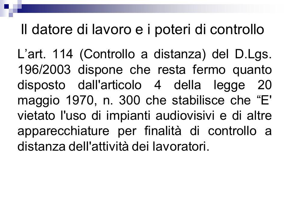 Il datore di lavoro e i poteri di controllo Lart. 114 (Controllo a distanza) del D.Lgs.