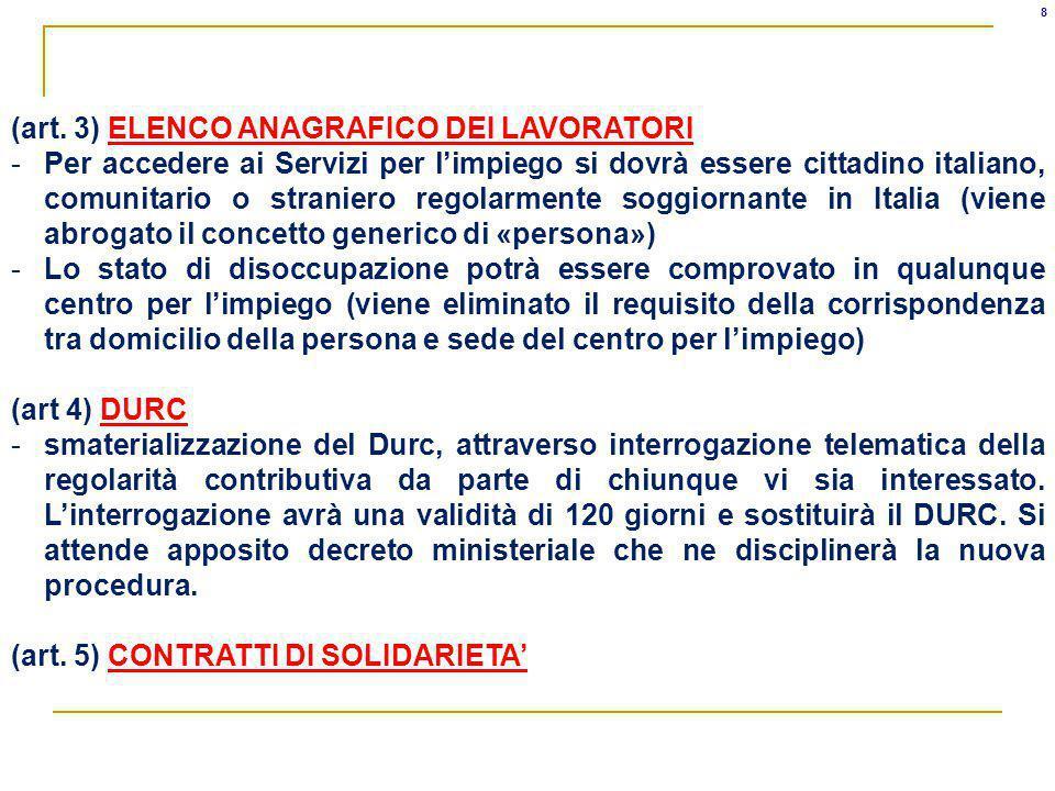 8 (art. 3) ELENCO ANAGRAFICO DEI LAVORATORI -Per accedere ai Servizi per limpiego si dovrà essere cittadino italiano, comunitario o straniero regolarm