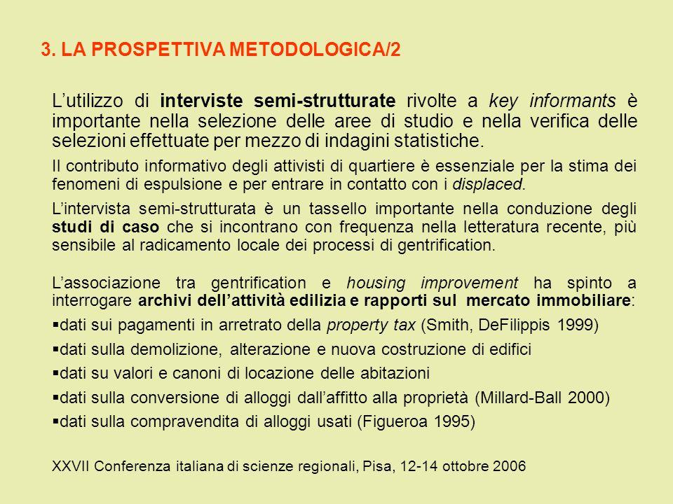3. LA PROSPETTIVA METODOLOGICA/2 XXVII Conferenza italiana di scienze regionali, Pisa, 12-14 ottobre 2006 Lutilizzo di interviste semi-strutturate riv