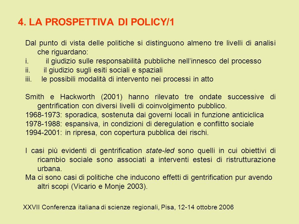 4. LA PROSPETTIVA DI POLICY/1 XXVII Conferenza italiana di scienze regionali, Pisa, 12-14 ottobre 2006 Dal punto di vista delle politiche si distinguo