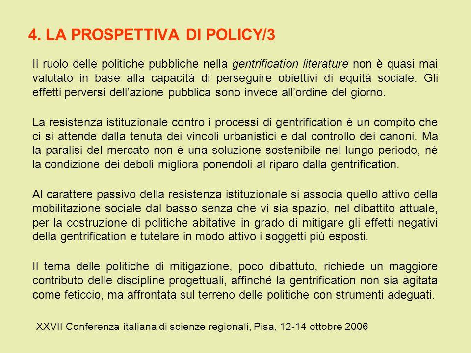 4. LA PROSPETTIVA DI POLICY/3 XXVII Conferenza italiana di scienze regionali, Pisa, 12-14 ottobre 2006 Il ruolo delle politiche pubbliche nella gentri