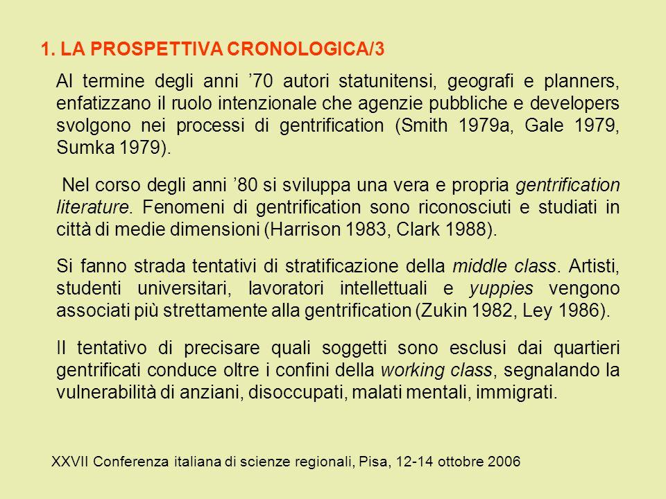 1. LA PROSPETTIVA CRONOLOGICA/3 Al termine degli anni 70 autori statunitensi, geografi e planners, enfatizzano il ruolo intenzionale che agenzie pubbl