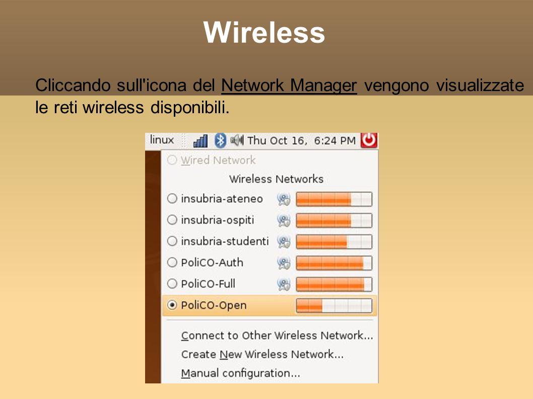 Wireless Cliccando sull'icona del Network Manager vengono visualizzate le reti wireless disponibili.