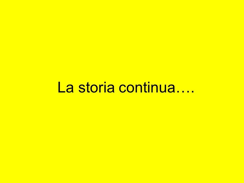La storia continua….