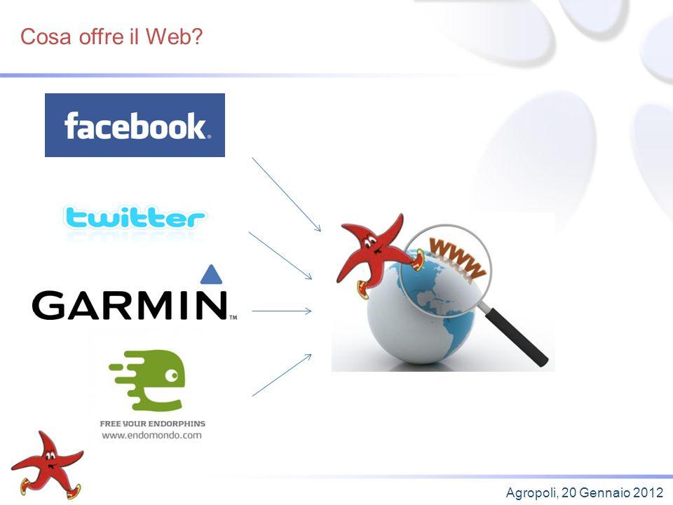 Cosa offre il Web? Agropoli, 20 Gennaio 2012