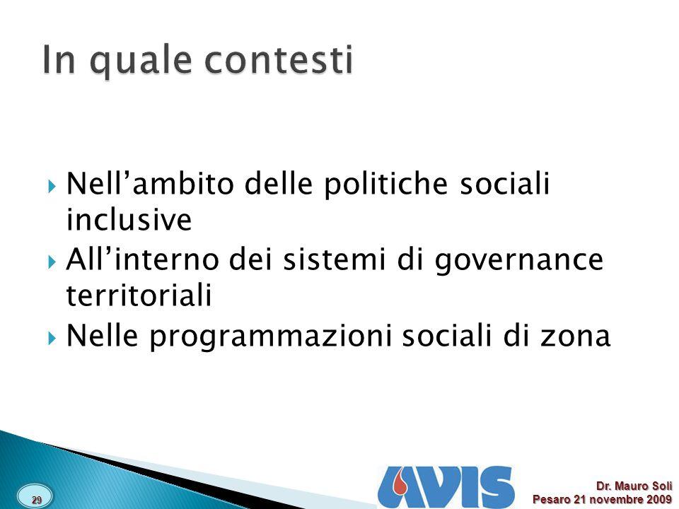 Nellambito delle politiche sociali inclusive Allinterno dei sistemi di governance territoriali Nelle programmazioni sociali di zona 29 Dr.