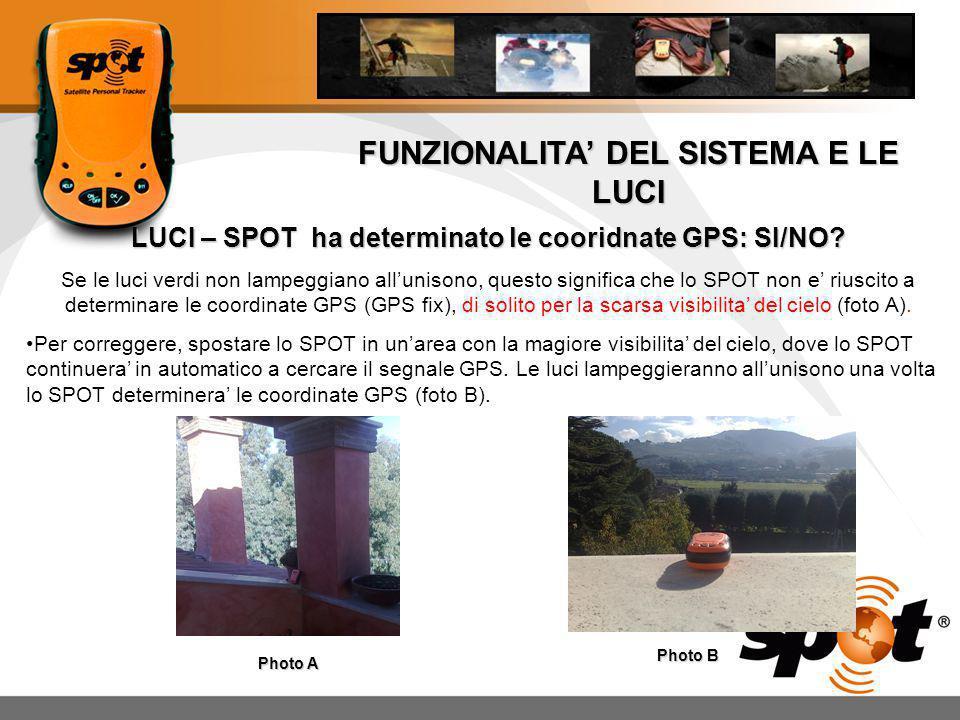 FUNZIONALITA DEL SISTEMA E LE LUCI LUCI – SPOT ha determinato le cooridnate GPS: SI/NO.