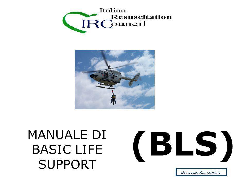 (BLS) Dr. Lucio Romandino MANUALE DI BASIC LIFE SUPPORT
