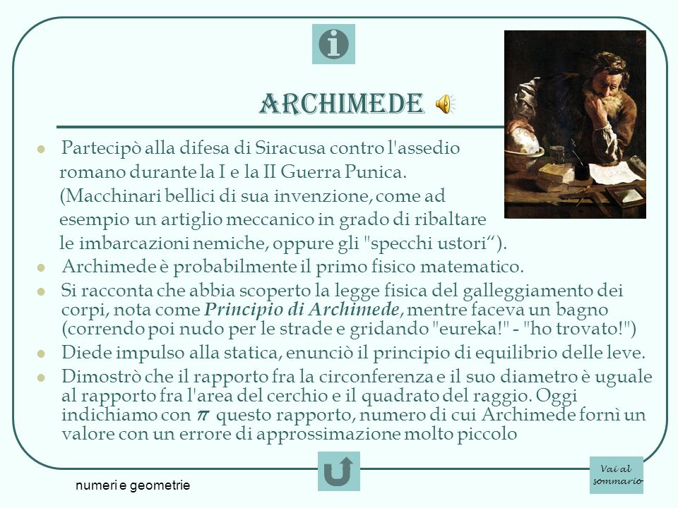 numeri e geometrie archimede Partecipò alla difesa di Siracusa contro l'assedio romano durante la I e la II Guerra Punica. (Macchinari bellici di sua