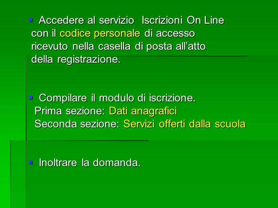 Accedere al servizio Iscrizioni On Line Accedere al servizio Iscrizioni On Line con il codice personale di accesso con il codice personale di accesso