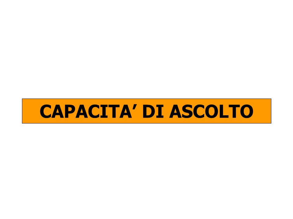 CAPACITA DI ASCOLTO