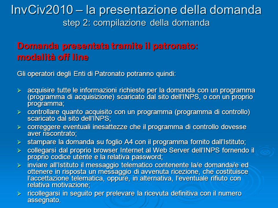 Gli operatori degli Enti di Patronato potranno quindi: acquisire tutte le informazioni richieste per la domanda con un programma (programma di acquisi