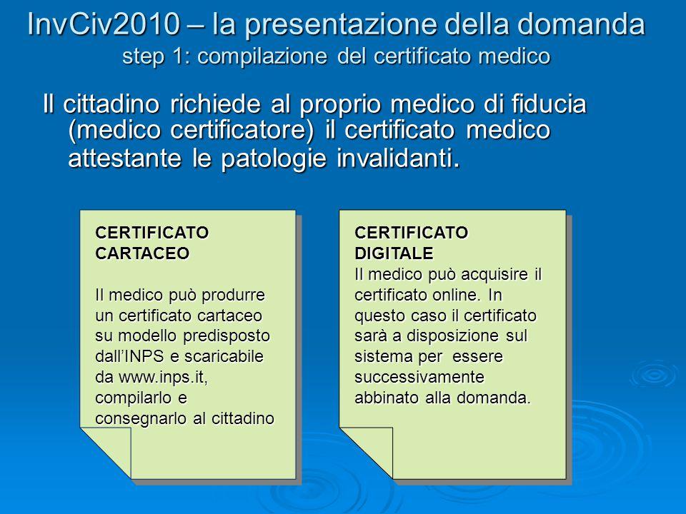 Il cittadino richiede al proprio medico di fiducia (medico certificatore) il certificato medico attestante le patologie invalidanti. InvCiv2010 – la p