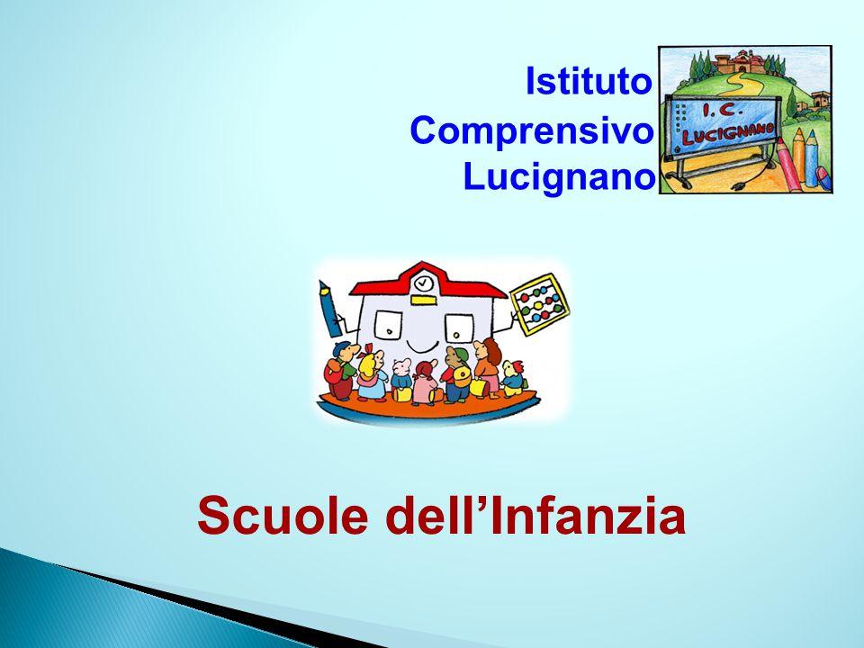 Scuole dellInfanzia Istituto Comprensivo Lucignano