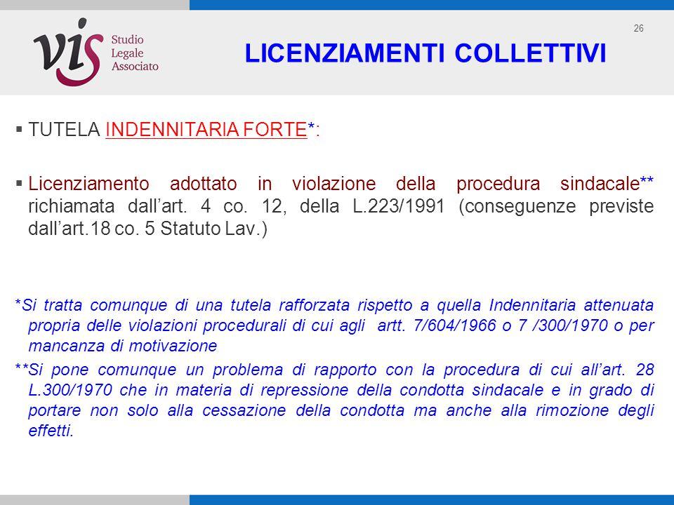 26 LICENZIAMENTI COLLETTIVI TUTELA INDENNITARIA FORTE*: Licenziamento adottato in violazione della procedura sindacale** richiamata dallart.
