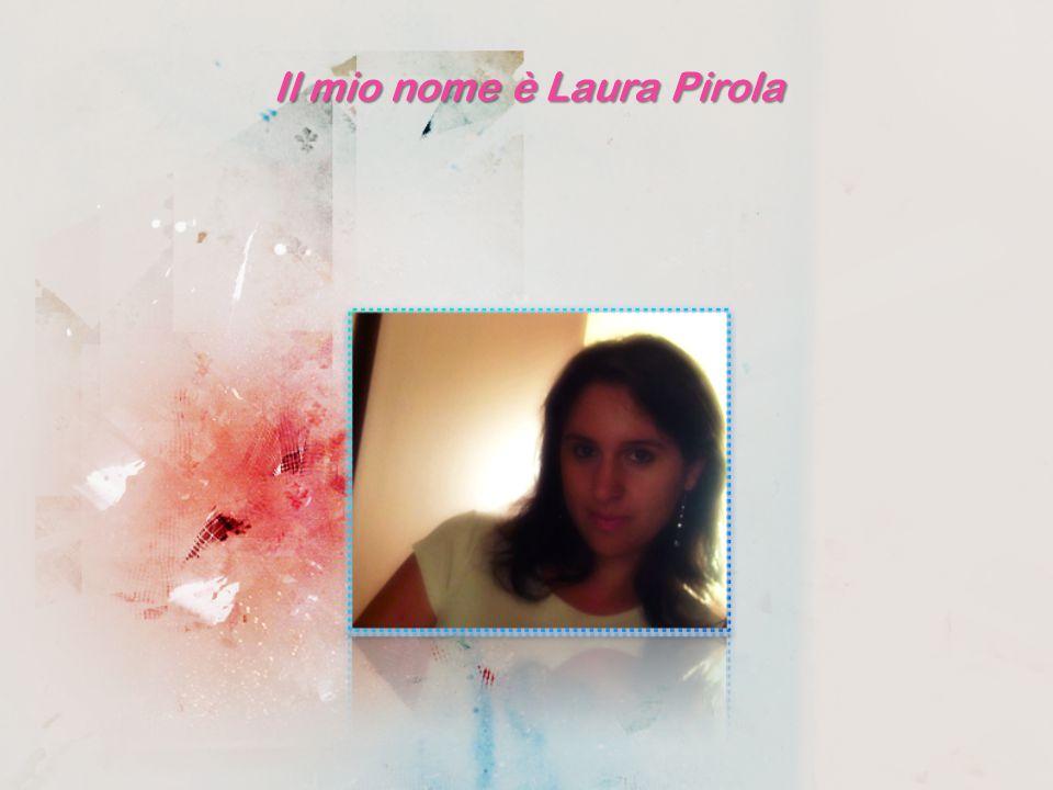 Il mio nome è Laura Pirola