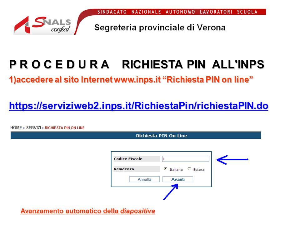 P R O C E D U R A RICHIESTA PIN ALL INPS 1)accedere al sito Internet www.inps.it Richiesta PIN on line https://serviziweb2.inps.it/RichiestaPin/richiestaPIN.do