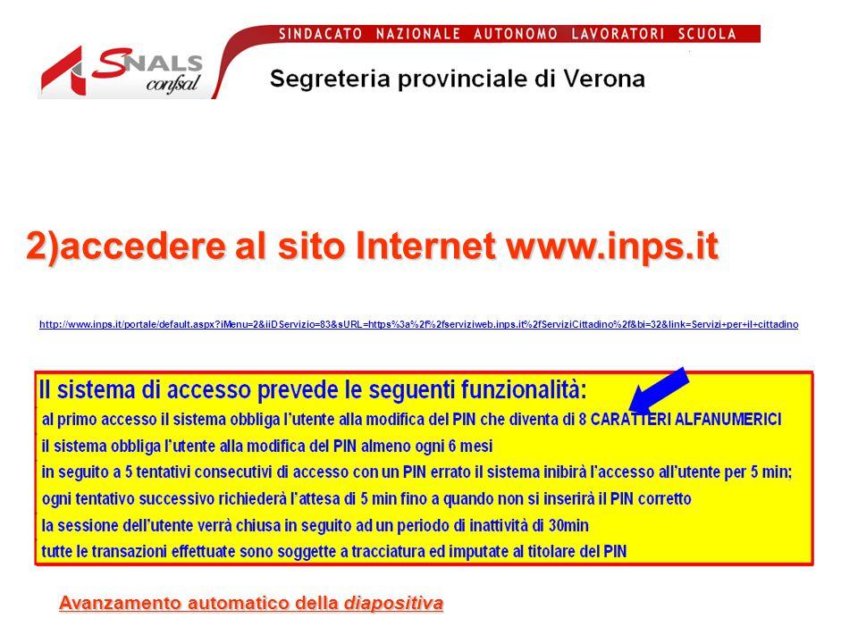 2)accedere al sito Internet www.inps.it http://www.inps.it/portale/default.aspx?iMenu=2&iiDServizio=83&sURL=https%3a%2f%2fserviziweb.inps.it%2fServiziCittadino%2f&bi=32&link=Servizi+per+il+cittadino