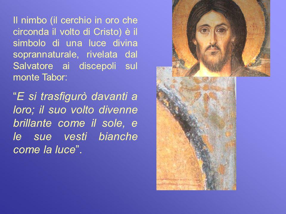 Il nimbo (il cerchio in oro che circonda il volto di Cristo) è il simbolo di una luce divina soprannaturale, rivelata dal Salvatore ai discepoli sul m