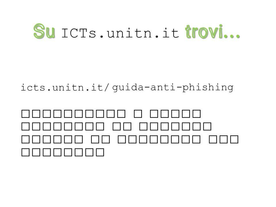 Visita icts.unitn.it il sito dei servizi informatici d Ateneo Visita icts.unitn.it il sito dei servizi informatici d Ateneo