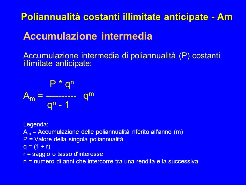 Poliannualità costanti illimitate anticipate - Am Accumulazione intermedia Accumulazione intermedia di poliannualità (P) costanti illimitate anticipat