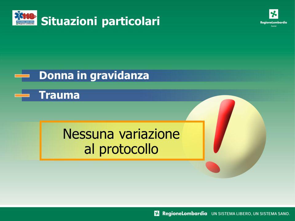 Situazioni particolari Donna in gravidanzaTrauma Nessuna variazione al protocollo
