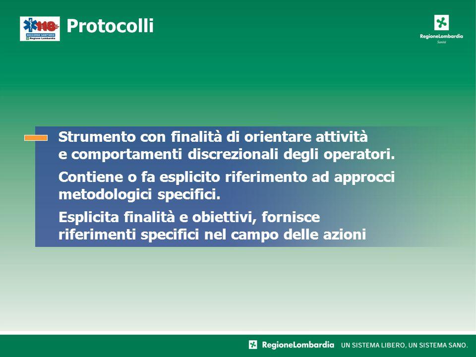 Protocolli Strumento con finalità di orientare attività e comportamenti discrezionali degli operatori.