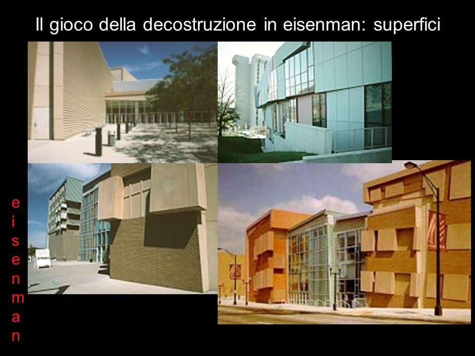 Il gioco della decostruzione in eisenman: volumi eisenmaneisenman