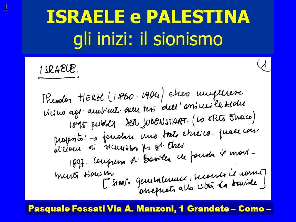 Pasquale Fossati Via A. Manzoni, 1 Grandate – Como – ISRAELE e PALESTINA 1 gli inizi: il sionismo