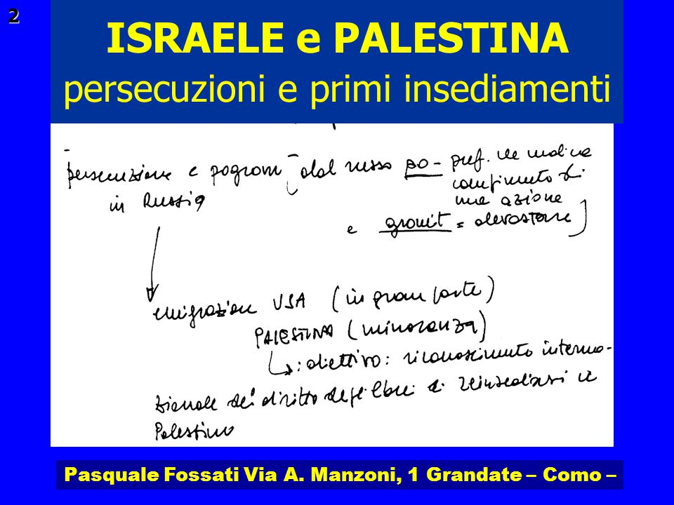 Pasquale Fossati Via A. Manzoni, 1 Grandate – Como – ISRAELE e PALESTINA 2 persecuzioni e primi insediamenti