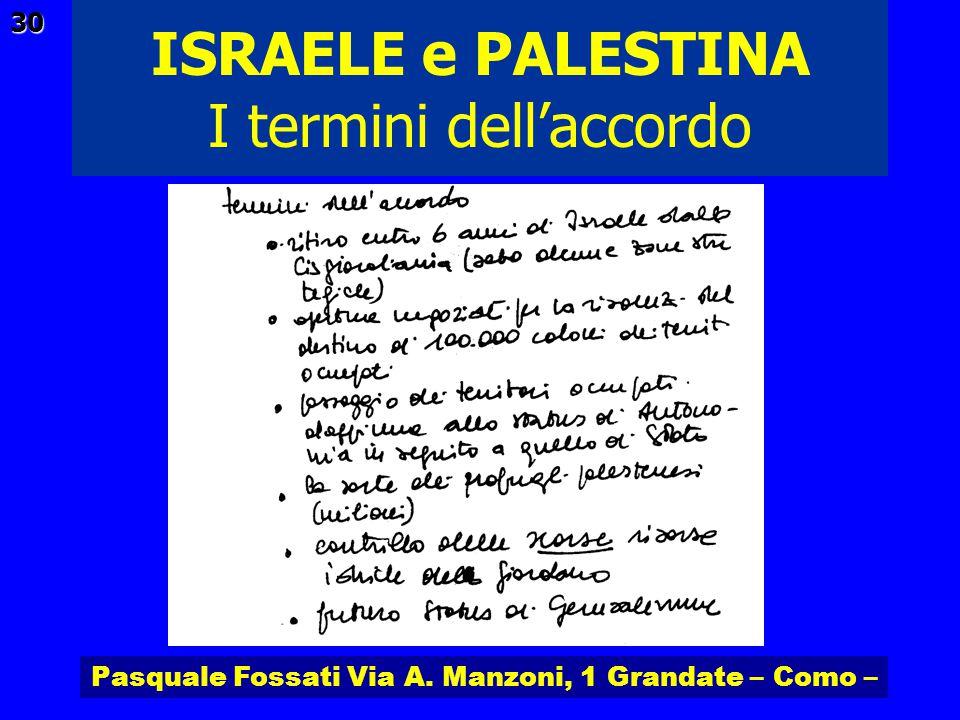 Pasquale Fossati Via A. Manzoni, 1 Grandate – Como – ISRAELE e PALESTINA 30 I termini dellaccordo