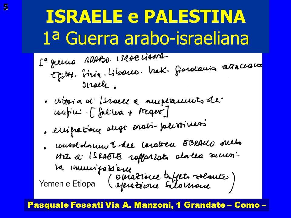 Pasquale Fossati Via A. Manzoni, 1 Grandate – Como – ISRAELE e PALESTINA 5 1ª Guerra arabo-israeliana Yemen e Etiopa