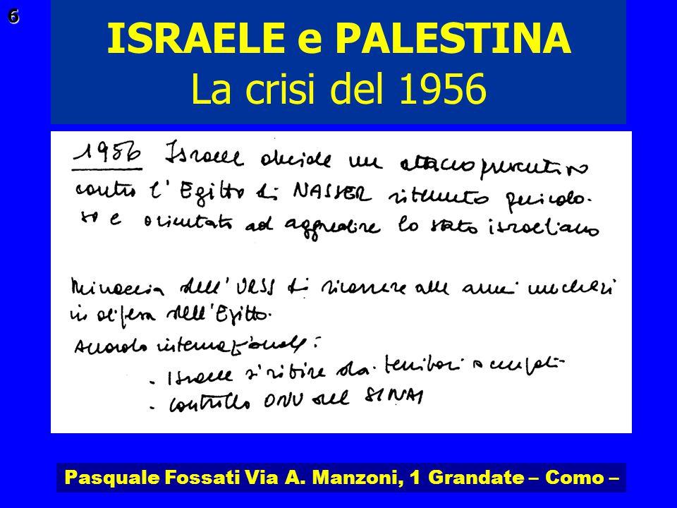 Pasquale Fossati Via A. Manzoni, 1 Grandate – Como – ISRAELE e PALESTINA 17 Pace di Camp David