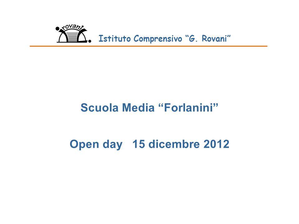 Scuola Media Forlanini Open day 15 dicembre 2012 Istituto Comprensivo G. Rovani