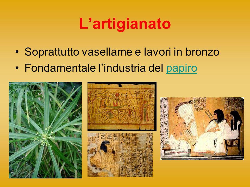 Lartigianato Soprattutto vasellame e lavori in bronzo Fondamentale lindustria del papiropapiro