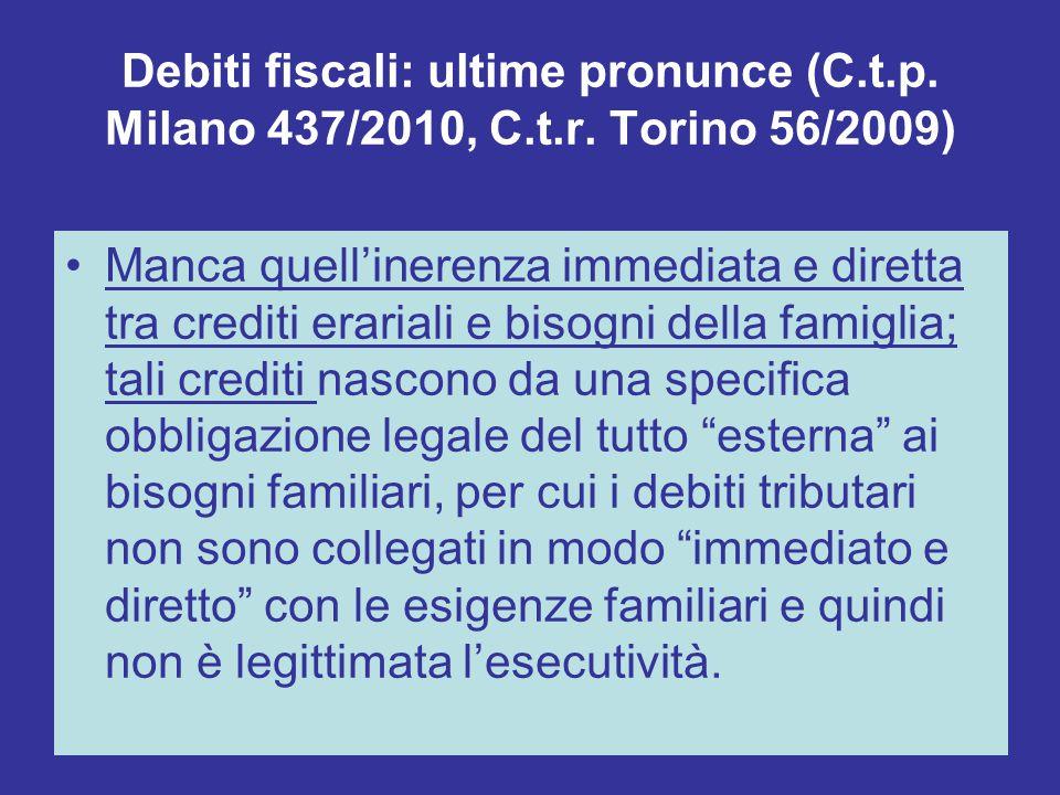 Debiti fiscali: ultime pronunce (C.t.p. Milano 437/2010, C.t.r. Torino 56/2009) Manca quellinerenza immediata e diretta tra crediti erariali e bisogni