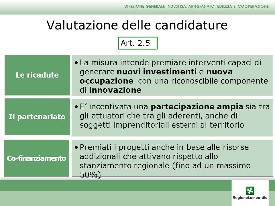 DIREZIONE GENERALE INDUSTRIA, ARTIGIANATO, EDILIZIA E COOPERAZIONE Valutazione delle candidature Art. 2.5 La misura intende premiare interventi capaci