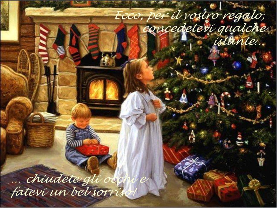 Allora, il più bel regalo che si possa donare è un sorriso.