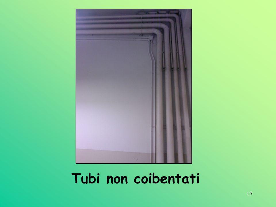 15 Tubi non coibentati