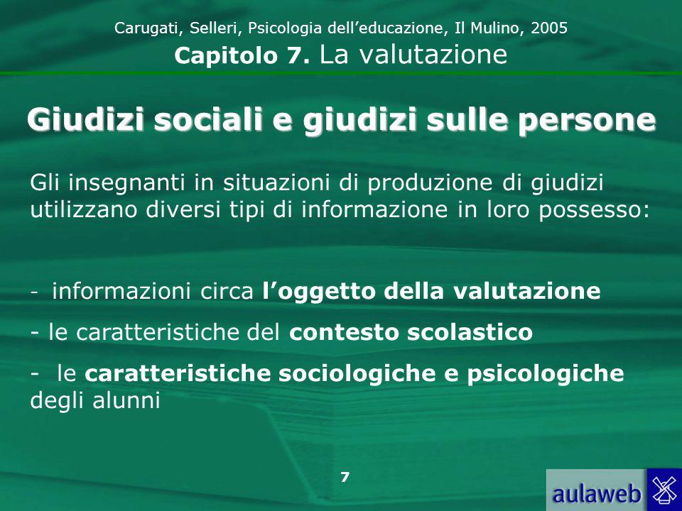 8 Carugati, Selleri, Psicologia delleducazione, Il Mulino, 2005 Capitolo 7.